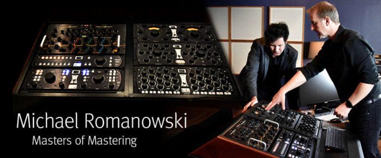 Masters of Mastering – Michael Romanowski