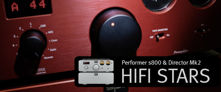 Director Mk2 & Performer s800 in HiFi-Stars